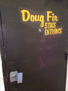 Doug Fir Stage door